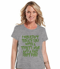 I Wouldn't Touch You With A Thirty-nine And A Half Foot Pool - Women's Grey T-shirt