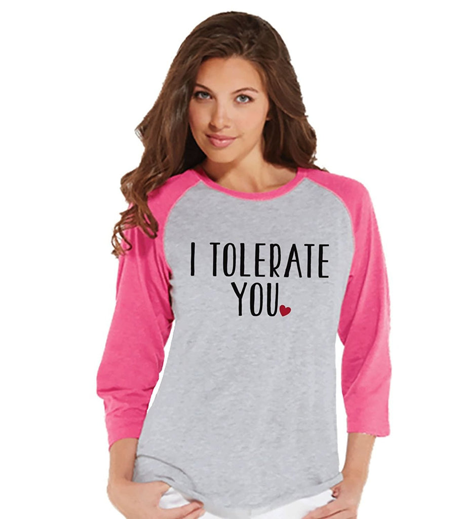 7 ate 9 Apparel Womens I Tolerate You Funny Valentine's Day Raglan Shirt