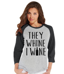 7 ate 9 Apparel Womens They Whine I Wine Mother's Day Raglan Shirt