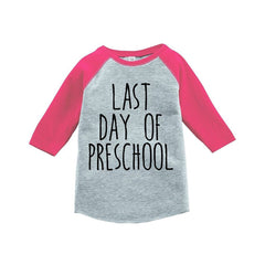 7 ate 9 Apparel Girls Last Day of Preschool School Raglan Tee