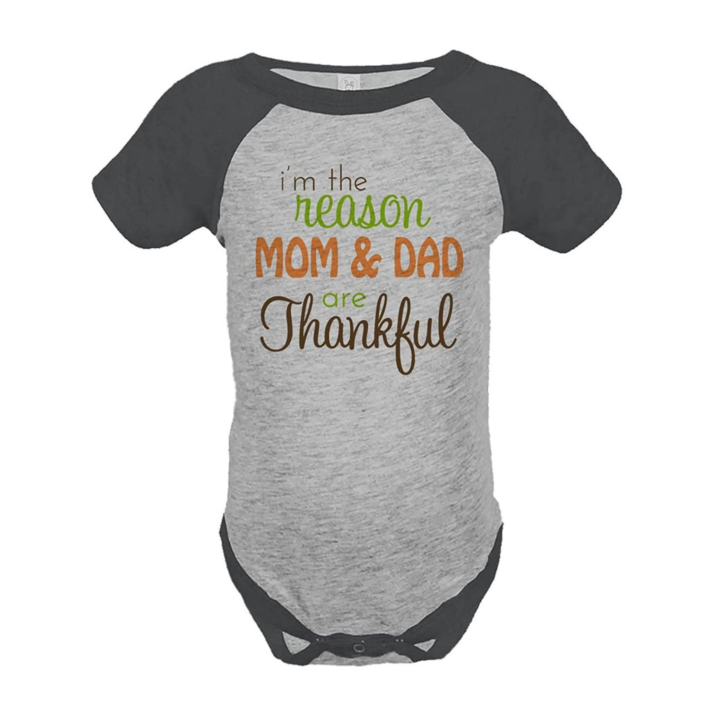 7 ate 9 Apparel Baby's I'm The Reason Mom and Dad Are Thankful Onepiece