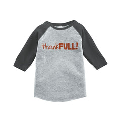 7 ate 9 Apparel Baby's ThankFULL Thanksgiving Grey Raglan