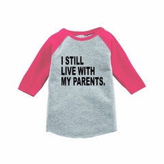 7 ate 9 Apparel Funny Kids I Live With My Parents Baseball Tee Pink
