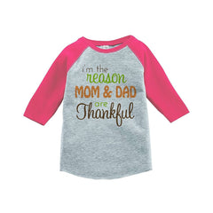 7 ate 9 Apparel Baby's I'm The Reason Mom and Dad Are Thankful Pink Raglan