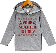 7 ate 9 Apparel Baby's Your Sweater Is Ugly Christmas Hoodie