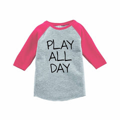 7 ate 9 Apparel Funny Kids Play All Day Baseball Tee Pink