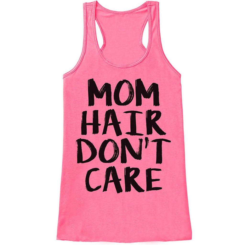 7 ate 9 Apparel Womens Mom Hair Don't Care Mother's Day Tank Top