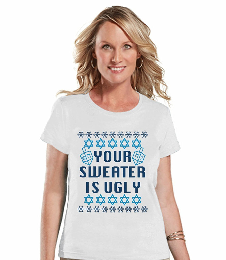 Your Sweater Is Ugly - Women's White Hanukkah T-shirt