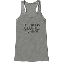 7 ate 9 Apparel Womens I'm Already Tired Tomorrow Funny Tank Top
