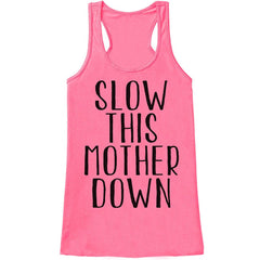 7 ate 9 Apparel Womens Slow This Mother Down Tank Top