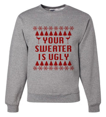 7 ate 9 Apparel Mens Your Sweater Is Ugly Christmas Sweatshirt