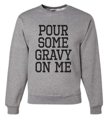 7 ate 9 Apparel Men's Pour Some Gravy On Me Funny Thanksgiving Sweatshirt