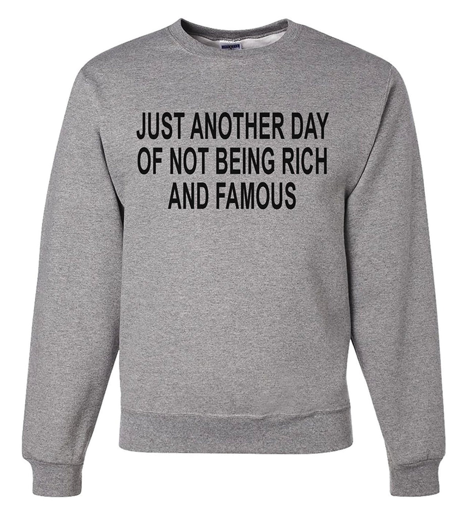 7 ate 9 Apparel Men's Not Rich and Famous Funny Sweatshirt