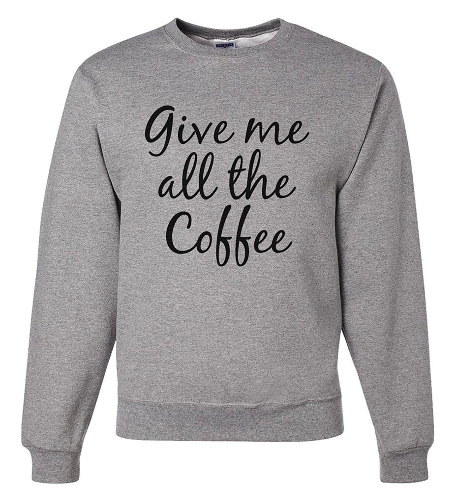7 ate 9 Apparel Men's Give Me All The Coffee Sweatshirt