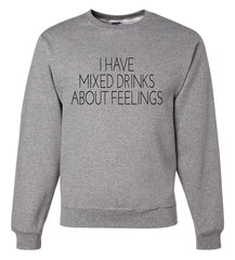 7 ate 9 Apparel Men's Mixed Drinks About Feelings Sweatshirt