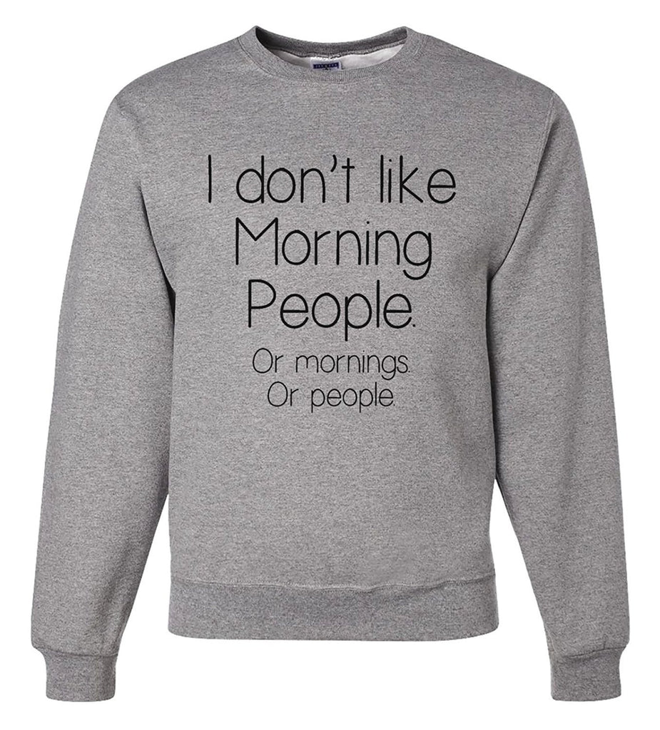 7 ate 9 Apparel Men's I Don't Like Mornings Sweatshirt