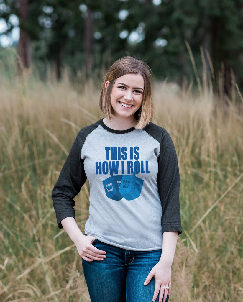 Funny Hanukkah Shirt - How I Roll Dreidel Shirt - Ladies Hanukkah Baseball Tee - Happy Hanukkah Outfit - Hanukkah Gift Idea - Family Shirts