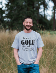 7 ate 9 Apparel Men's Born To Golf Forced To Work Funny T-shirt
