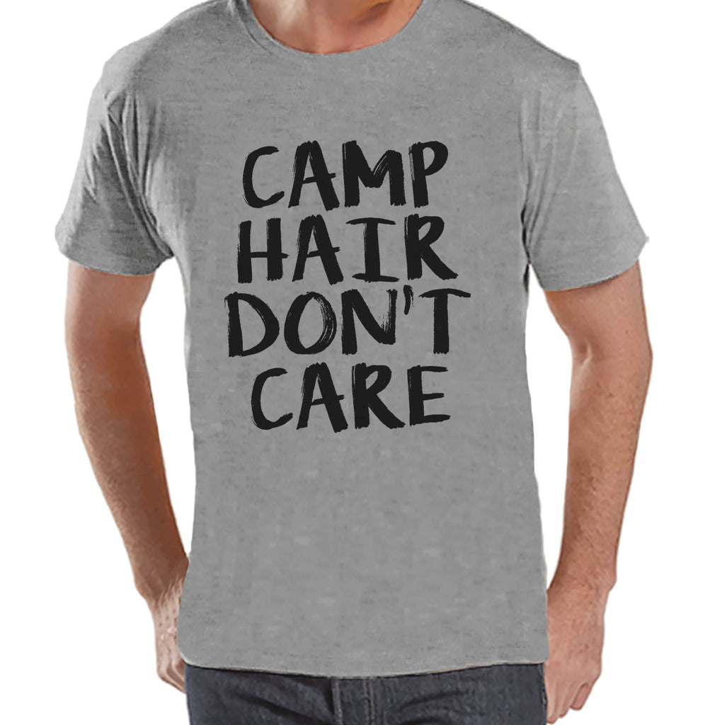 Camping Shirt - Camp Hair Don't Care Shirt - Mens Grey T-shirt - Camping, Hiking, Outdoors, Mountain, Nature Tee - Funny Humorous T-shirt