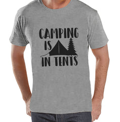 Camping Shirt - Camping Is In Tents Shirt - Mens Grey T-shirt - Camping, Hiking, Outdoors, Mountain, Nature Tee - Funny Humorous T-shirt