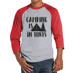 Camping Shirt - Camping Is In Tents - Funny Men's Red Raglan T-shirt - Camping, Hiking, Outdoors, Nature Shirt - Baseball Tee, Gift for Him - 7 ate 9 Apparel