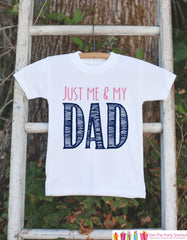 Girls Just Me and My Dad - Kids Happy 1st Fathers's Day Onepiece or Tshirt - Youth, Toddler, Kids, Baby Shower Gift Idea - First Fathers Day