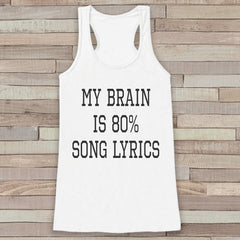 Women's Tank Tops - Funny Tank Top - My Brain is 80% Song Lyrics - Novelty Music Lover Tank - Gift for Friends - Workout Tank - Gift for Her - 7 ate 9 Apparel