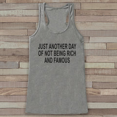 Funny Shirts for Women - Rich and Famous Novelty Tank Top - Gift for Friend - Workout Tank - Gift for Her - Sarcastic Shirt, Sarcasm Gift - 7 ate 9 Apparel