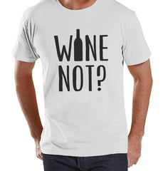 Men's Funny Tshirt - Drinking Shirts - Wine Not? - Mens Wine Lover Gifts - Funny Gift For Him - White Tshirt - Wine Tasting Party Shirt - 7 ate 9 Apparel