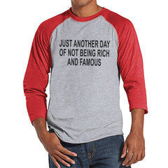 Another Day Not Rich and Famous - Mens Red Raglan T-shirt - Humorous Gift for Him - Funny Gift for Friend - Sarcastic Shirt - Sarcasm Shirt - 7 ate 9 Apparel