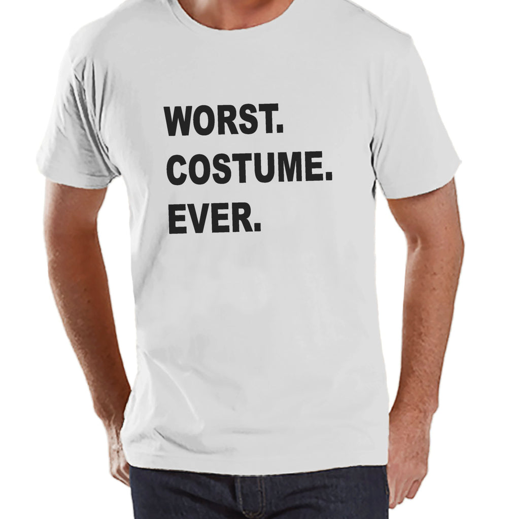 Worst Costume Ever - Adult Halloween Costumes - Funny Mens Shirt - Mens Costume Tshirt - Mens White T-shirt - Mens Happy Halloween Shirt