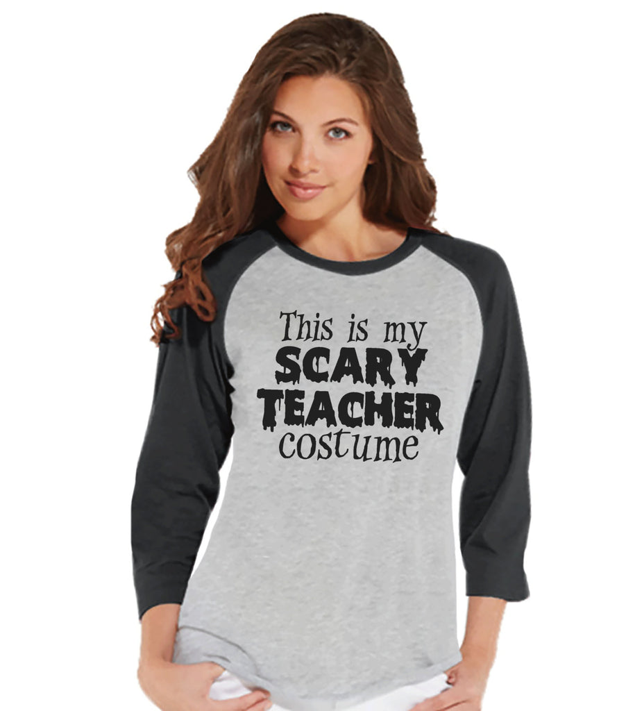 Scary Teacher Costume - Adult Halloween Costumes - School Party Shirt - Womens Costume Tshirt - Ladies Grey Raglan Tee - Happy Halloween Top