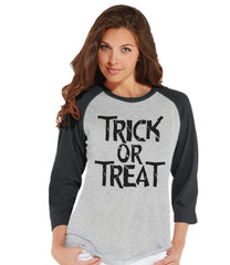 Trick or Treat Shirt - Adult Halloween Costumes - Halloween Shirt - Women's Costume Tshirt - Ladies Grey Raglan Tee - Happy Halloween Top