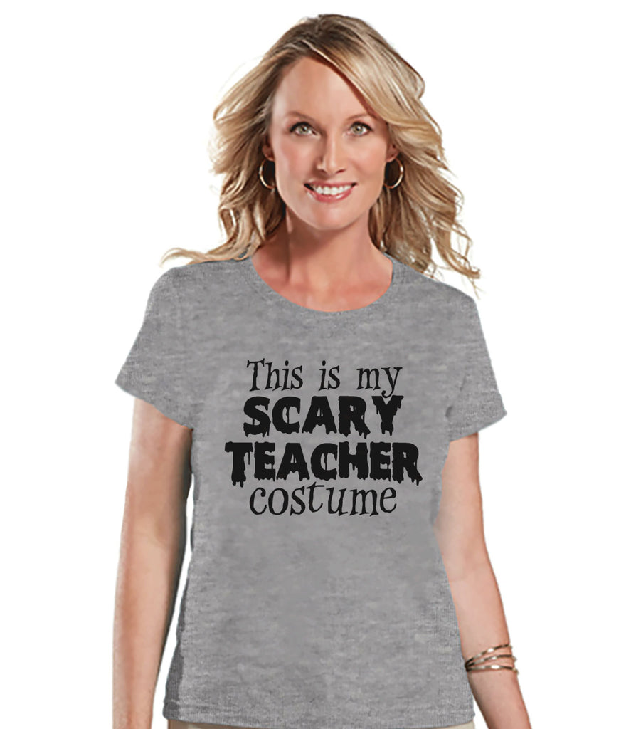 Scary Teacher Costume - Adult Halloween Costumes - School Party Shirt - Womens Costume Tshirt - Ladies Grey Tshirt - Happy Halloween Top