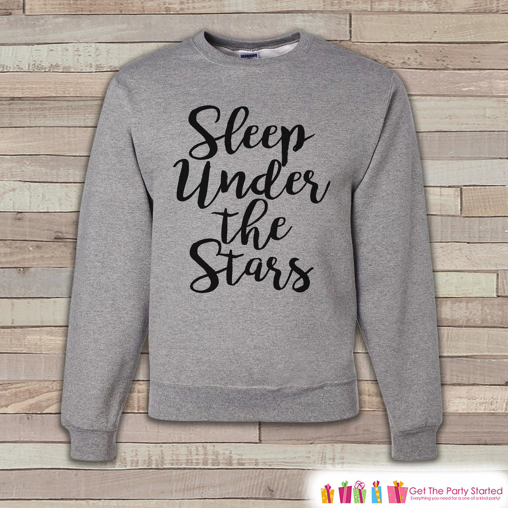 Camping Sweatshirt - Men's Crewneck Sweatshirt - Sleep Under The Stars Adult Grey Sweatshirt - Outdoors Sweatshirt - Camping Gift for Her