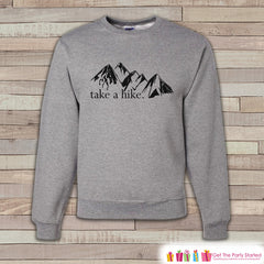 Camping Sweatshirt - Men's Crewneck Sweatshirt - Take a Hike Mountains Adult Grey Sweatshirt - Funny Outdoors Sweatshirt - Gift for Him - 7 ate 9 Apparel