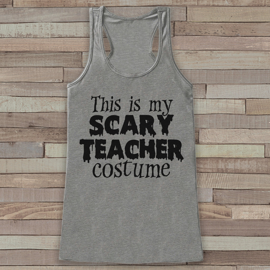 Scary Teacher Costume - School Adult Halloween Costume - Funny Womens Tanks - Women's Costume Tshirt - Ladies Grey Shirt - Happy Halloween