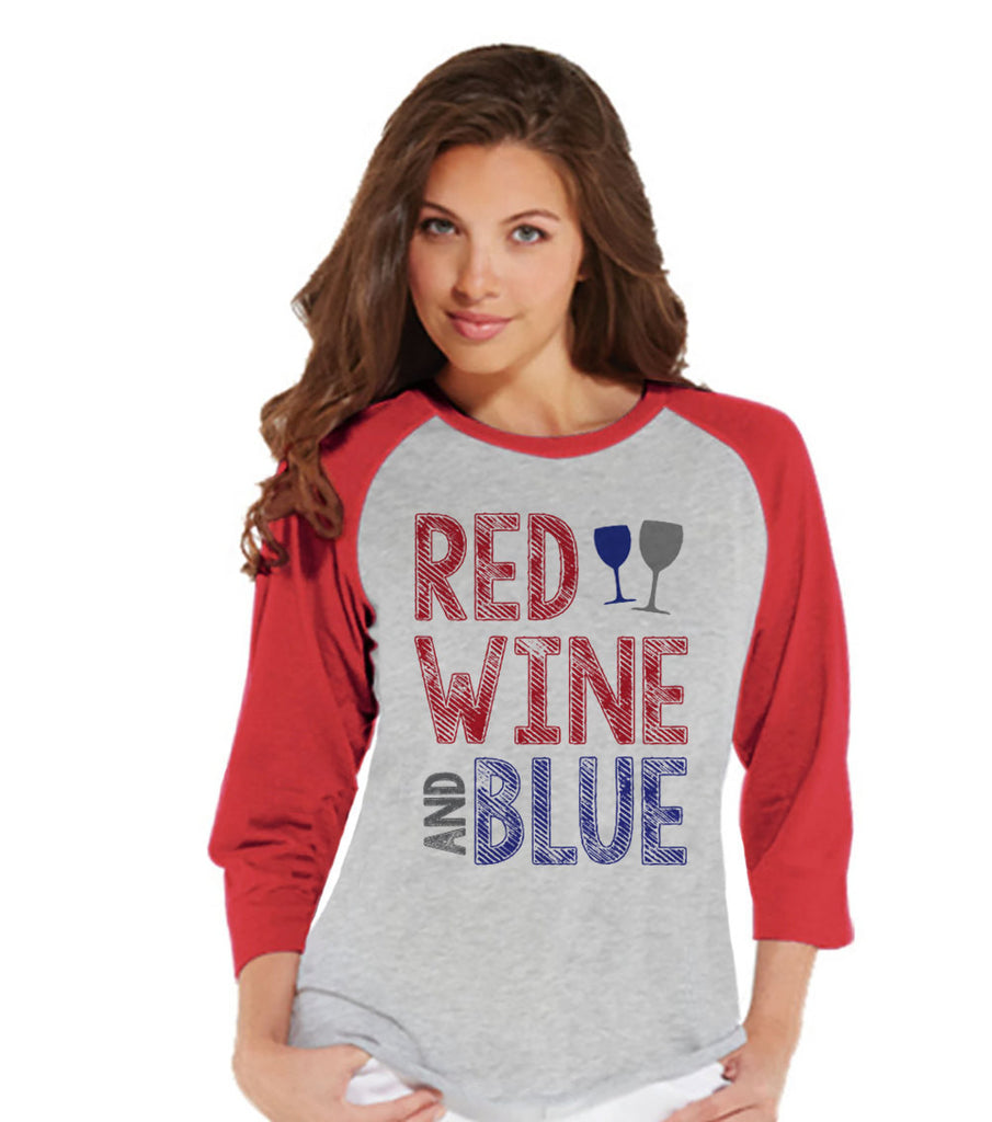 Women's 4th of July Shirt - Red Wine and Blue Shirt - Red Raglan Shirt - Women's Baseball Tee - Funny Fourth of July Shirt - Wine Lovers - 7 ate 9 Apparel