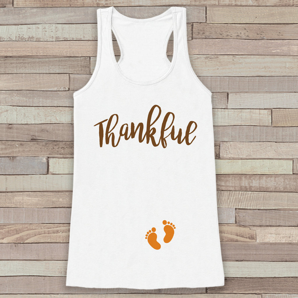 Thanksgiving Pregnancy Announcement Tank Top - Thankful For Baby Pregnancy Reveal - Pregnancy Shirt - White Tank - Thanksgiving Pregnancy - 7 ate 9 Apparel