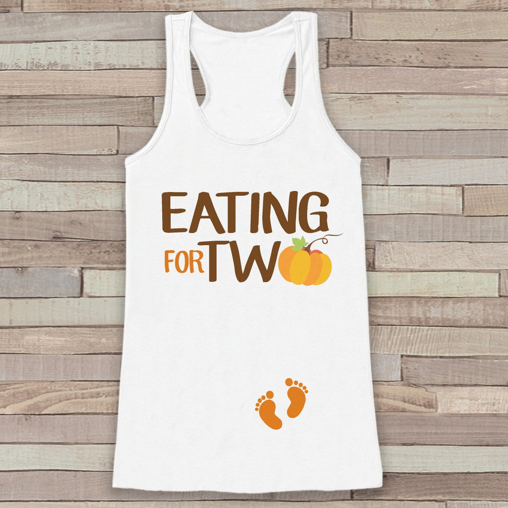 Thanksgiving Pregnancy Announcement Tank Top - Eating for Two Pregnancy Reveal - Pregnancy Shirt - White Tank Top - Thanksgiving Pregnancy - 7 ate 9 Apparel