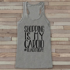 Black Friday Shirts - Shopping Is My Cardio - Funny Shopping Shirt - Thanksgiving Tank Top - Women's Humorous Shirt - Ladies Grey Tank - 7 ate 9 Apparel