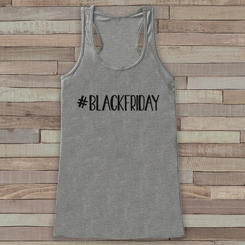 Black Friday Shirts - #Blackfriday - Funny Shopping Shirt - Thanksgiving Tank Top - Women's Humorous Shirt - Ladies Hashtag Grey Tank - 7 ate 9 Apparel