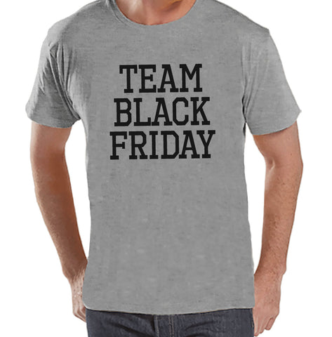 Black Friday Shirts - Funny Adult Shopping Shirt - Team Black Friday - Funny Men's Black Friday Shopping Shirt - Novelty Mens Grey T-shirt - 7 ate 9 Apparel