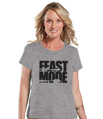 Feast Mode Shirt - Funny Food Tshirt - Funny Women's Thanksgiving Dinner Shirt - Ladies Grey Tshirt - Funny Food Shirt - Holiday Shirt - 7 ate 9 Apparel