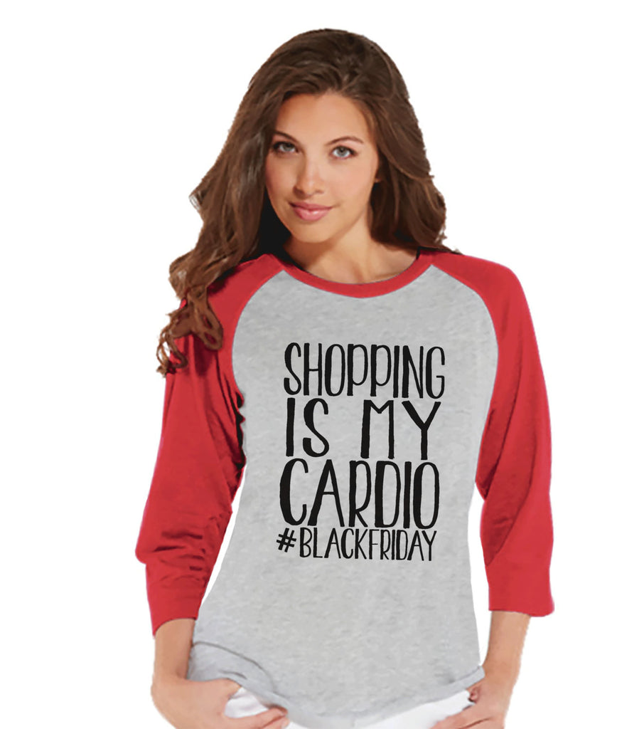 Black Friday Shirts - Funny Adult Thanksgiving Shirt - Shopping Is My Cardio - Funny Womens Black Friday Shopping Shirt - Red Raglan Shirt - 7 ate 9 Apparel