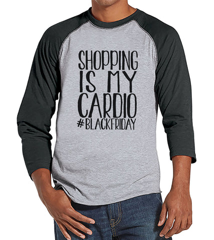 Black Friday Shirts - Funny Adult Thanksgiving Shirt - Shopping Is My Cardio - Funny Men's Black Friday Shopping Shirt - Mens Grey Raglan - 7 ate 9 Apparel