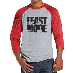 Feast Mode Shirt - Funny Food Thanksgiving Tshirt - Funny Men's Thanksgiving Dinner Shirt - Humorous Mens Red Raglan Tee - Funny Food Shirt - 7 ate 9 Apparel