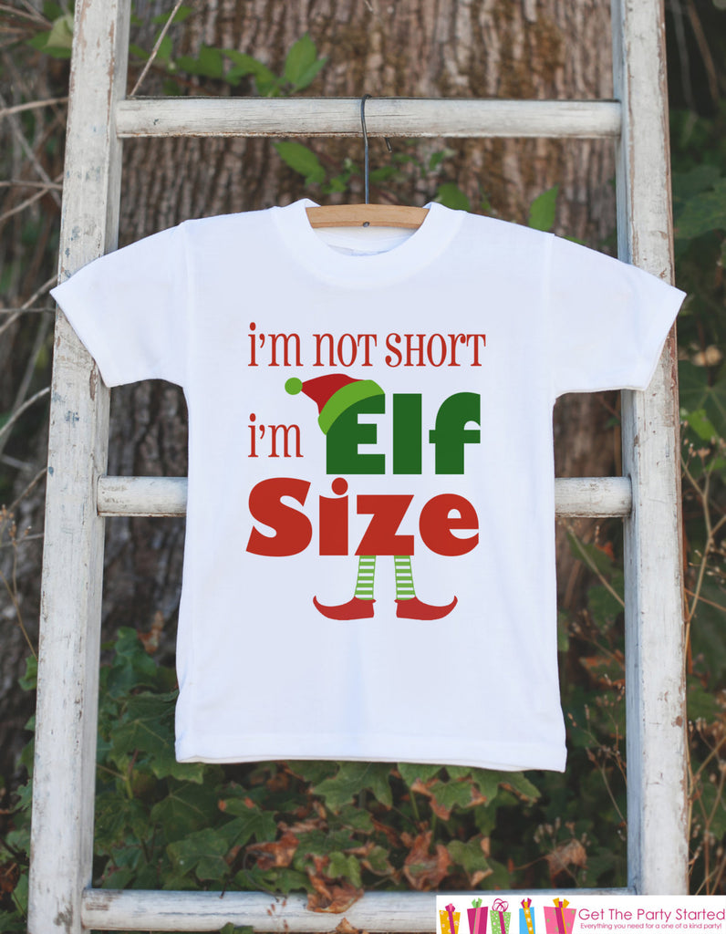 Funny Kids Christmas Outfit - I'm Not Short I'm Elf Size Christmas Onepiece or T-shirt - Toddler, Youth Christmas - Baby Boy or Girl Elf