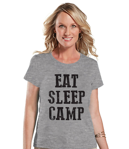 Camping Shirt - Eat Sleep Camp Shirt - Womens Grey T-shirt - Ladies Camping, Hiking, Outdoors, Mountain, Nature Tee - Funny Humorous T-shirt