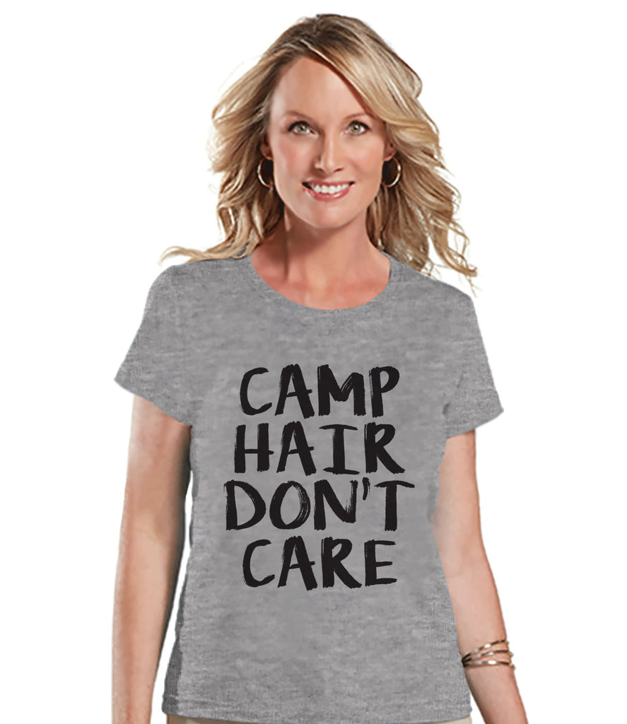 Camping Shirt - Camp Hair Don't Care Shirt - Womens Grey T-shirt - Camping, Hiking, Outdoors, Mountain, Nature Tee - Funny Humorous T-shirt - 7 ate 9 Apparel